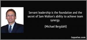 of Sam Walton's ability to achieve team synergy. - Michael Bergdahl ...
