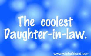 Daughter in Law Sayings | The Coolest Daughter-In-Law pictureCoolest ...