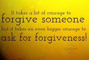 Asking Forgiveness Quotes Forgiveness quote it takes a