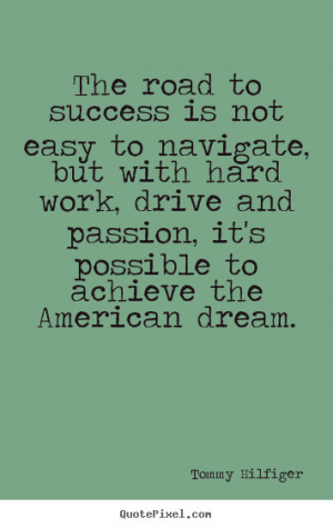 How to design picture quote about success - The road to success is ...