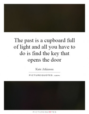 ... you have to do is find the key that opens the door Picture Quote #1