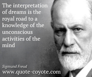 Sigmund-Freud-Quotes-The-interpretation-of-dreams-is-the-royal-road-to ...