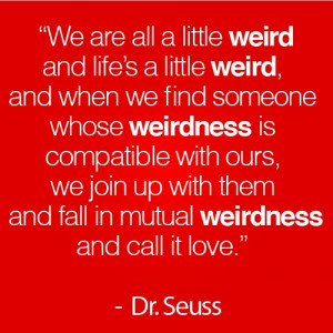 The Best Dr Seuss Quote Love & Weirdness wallpaper