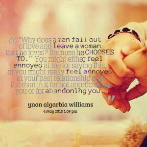"Quotes Picture: ""why does a man fall out of love and leave a woman ..."