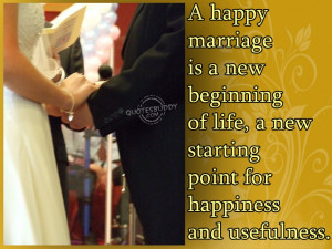 Home » Beauty » Happy Marriage Quotes Wishes » A Happy Marriage Is ...