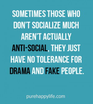 Life Quote: Sometimes those who don't socialize much aren't ...