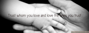 ... whom you love and love the ones you trust – Quotes for Love FB Cover