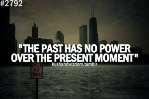 kushandwizdom, moment, past, power, present, quote