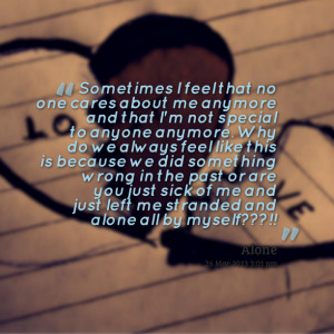 and that i'm not special to anyone anymore why do we always feel like ...