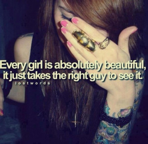 Every girl is absolutely beautiful