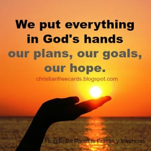 We put everything in God's hands Christian quotes