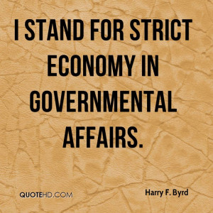 stand for strict economy in governmental affairs.