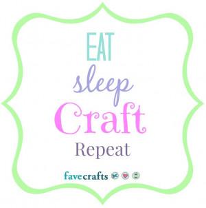 Eat, Sleep, Craft, Repeat