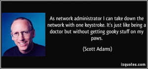 As network administrator I can take down the network with one ...