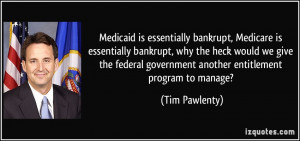 ... government another entitlement program to manage? - Tim Pawlenty