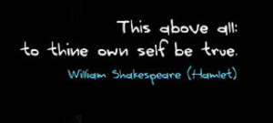 "Famous quote from Shakespeare's ""Hamlet""."