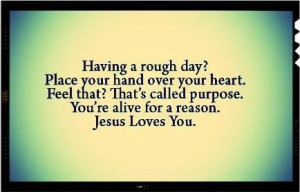 you have a purpose...