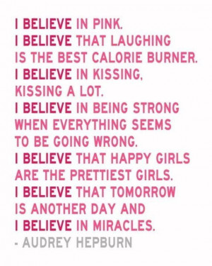 NEW Colors - I Believe in Pink - Audrey Hepburn Quote
