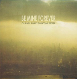 Be Mine Forever Quotes