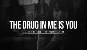 Falling In Reverse Quotes From Songs