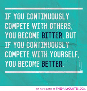 compete-with-others-become-bitter-life-quotes-sayings-pictures.jpg