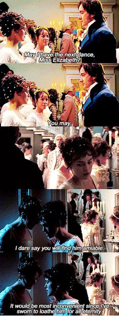 Elizabeth Bennet: Did I just agree to dance with Mr. Darcy? Charlotte ...