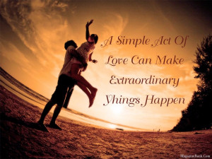 Cute Love Quotes A Simple Act Of Love Can Make