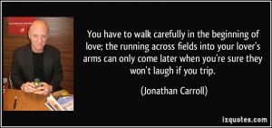 More Jonathan Carroll Quotes