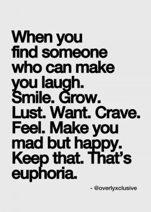 ... make you laugh smile grow lust want crave feel make you mad but happy