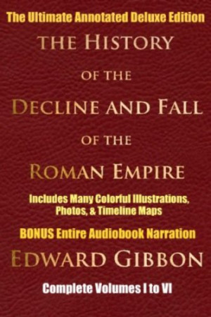 HISTORY OF THE DECLINE AND FALL OF THE ROMAN EMPIRE COMPLETE VOLUMES 1 ...