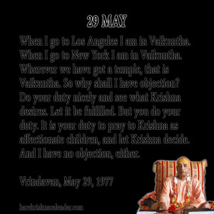 quotes of Srila Prabhupada, which he spock in the month of May
