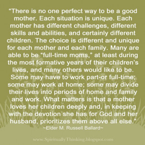 ... is no one perfect way to be a good mother...