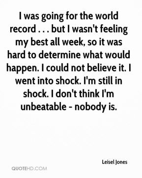 Leisel Jones - I was going for the world record . . . but I wasn't ...