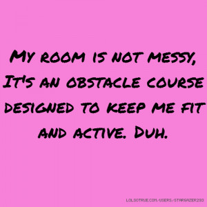 Tagged with: messy room room excuses