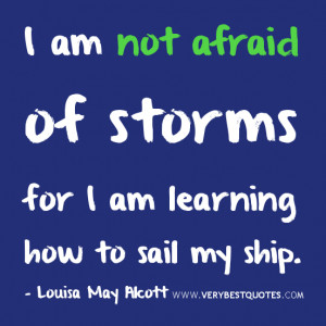 motivational quotes, strength quotes, I am not afraid of storms