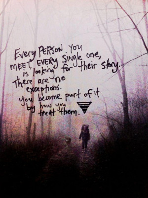 Every Person you meet...