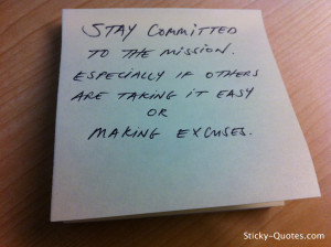 Sticky-Quotes_052312_Stay committed to the mission; especially if ...