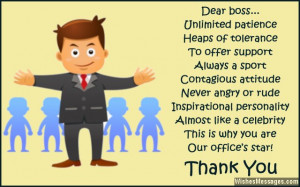Dear boss… unlimited patience, heaps of tolerance. To offer support ...