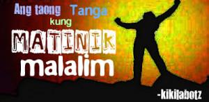 Tagalog Inspirational Quotes ni Kikilabotz