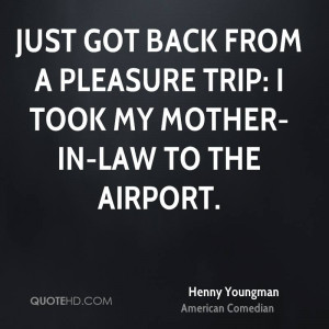 Henny Youngman Travel Quotes