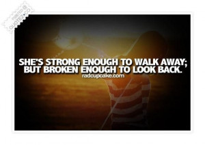 Shes strong enough to walk away quote