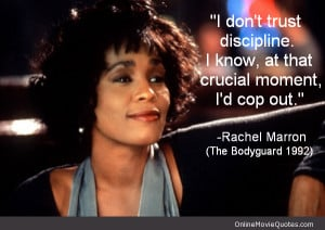 Quote from 1992 film The Bodyguard starring Whitney Houston and Kevin ...