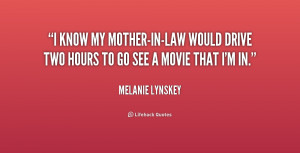 quote-Melanie-Lynskey-i-know-my-mother-in-law-would-drive-two-199853 ...
