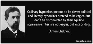 hypocrites pretend to be doves; political and literary hypocrites ...