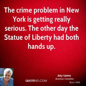 The crime problem in New York is getting really serious. The other day ...