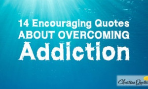 14-Encouraging-Quotes-about-Overcoming-Addiction-615x323-400x242.jpg