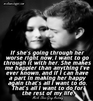 going through her worse right now, I want to go through it with her ...