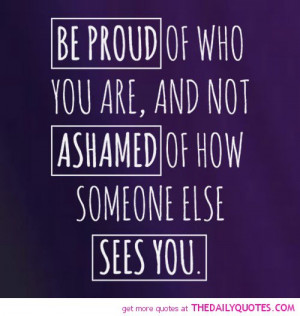 be-proud-of-who-you-are-life-quotes-sayings-pictures.jpg