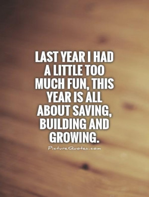 ... this year is all about saving, building and growing Picture Quote #1