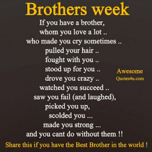 Funny Quotes About Brotherly Love : brothers week if you have a brother whom you love a lot who made you ...